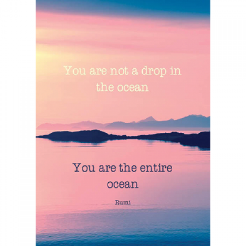 """Поздравителна картичка """"You are not a drop in the ocean you are the entire ocean - Rumi"""""""